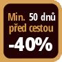 Při objednání minimálně 50 dnů před zahájením pobytu získáte slevu 40% z celé ceny ubytování.